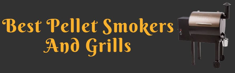Best Pellet Smokers And Grills