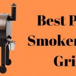 Best Pellet Smokers And Grills 2020  - Reviews And Buyer's Guide