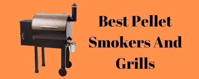 Best Pellet Smokers And Grills 2020  – Reviews And Buyer's Guide