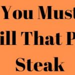 5 Tips You Must Know To Grill That Perfect Steak